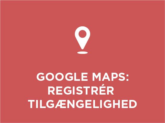 Tilgængelig turisme – Registrér dit steds tilgængelighed på Google Maps