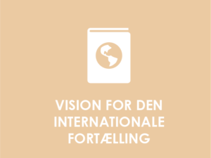 Vision for den internationale fortælling