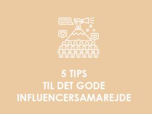 5 tips til det gode influencersamarbejde