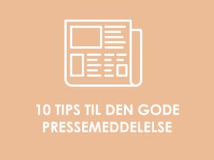 10 tips til den gode pressemeddelelse