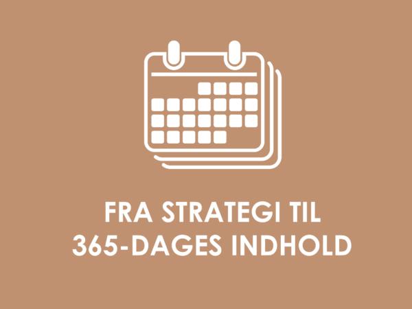 Fra strategi til 365-dages indhold