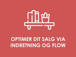 KOMMERCIELT POTENTIALE: Optimering af salg via butikkens indretning & flow
