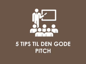 5 tips til den gode pitch