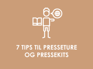7 tips til presseture og pressekits
